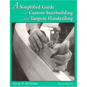 Simplified Guide To Custom Stairbuilding and Tangent Handrailing 202746
