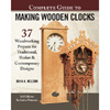 The Complete Guide to Making Wooden Clocks - 3rd Edition 202663