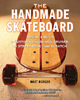 The Handmade Skateboard - Matt Berger 205782