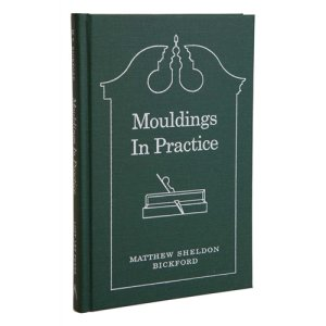 Mouldings in Practice By Matthew Sheldon Bickford 204722