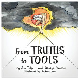 BFrom Truths to Tools - Jim Tolpin and George Walker 204763