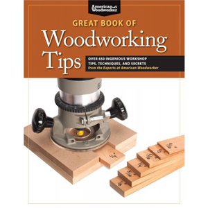 Great Book of Woodworking Tips 205722