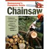 Homeowner's Complete Guide To the Chainsaw  204672