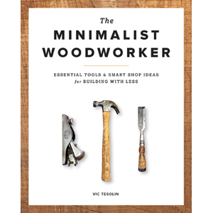 The Minimalist Woodworker by Vic Tesolin 205788