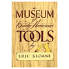 A Museum Of Early American Tools 202695