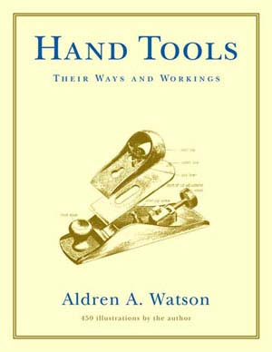 Hand Tools : Their Ways & Workings 202771
