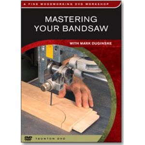 Mastering Your Bandsaw with Mark Duginske DVD 220444