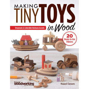 Making Tiny Toys in Wood - Howard Clements 205670