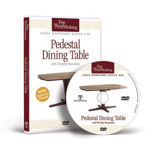 Pedestal Dining Table - Video Workshop Series DVD 220250