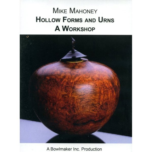 Hollow Forms and Urns - A Workshop With Mike Mahoney DVD | Woodturning Hollow Forms DVDs