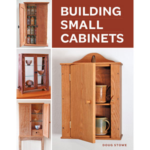 Building Small Cabinets by Doug Stowe 204123