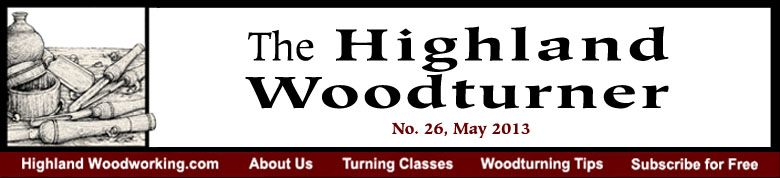 May 2013 Highland Woodturning News